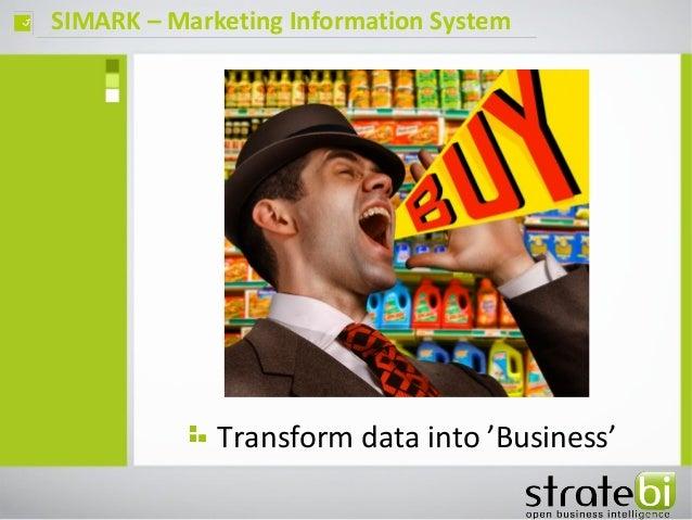 SIMARK – Marketing Information Systemç Transform data into 'Business'