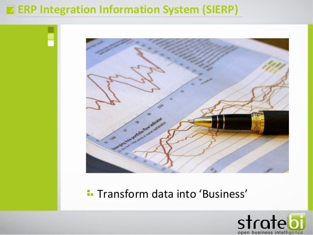 ERP Integration Information System (SIERP)ç Transform data into 'Business'