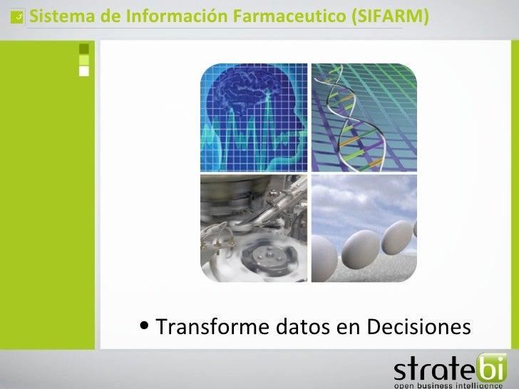 ç   Sistema de Información Farmaceutico (SIFARM)               • Transforme datos en Decisiones