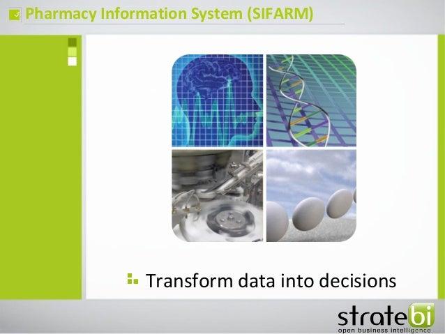 Pharmacy Information System (SIFARM)ç Transform data into decisions