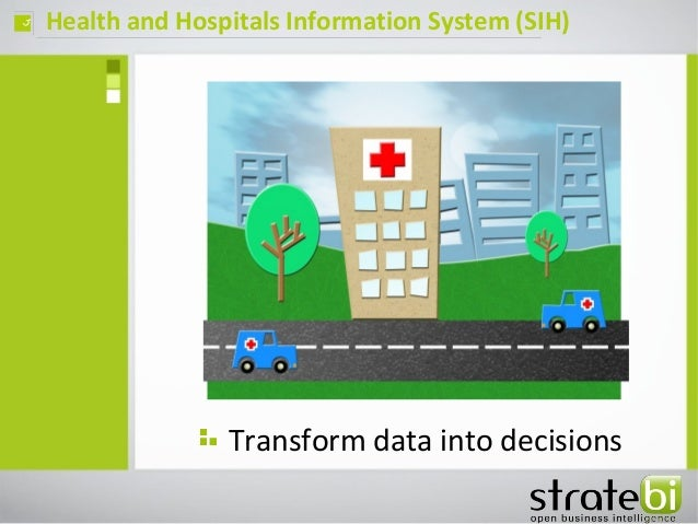 Health and Hospitals Information System (SIH)ç Transform data into decisions