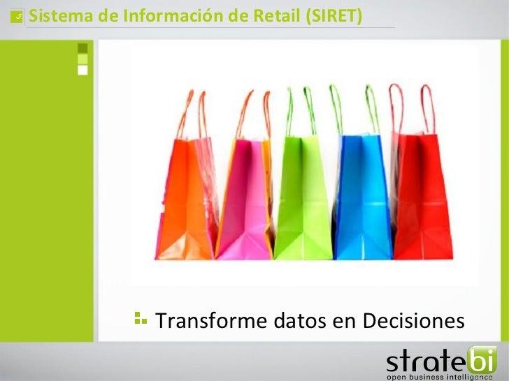 ç   Sistema de Información de Retail (SIRET)                   Transforme datos en Decisiones