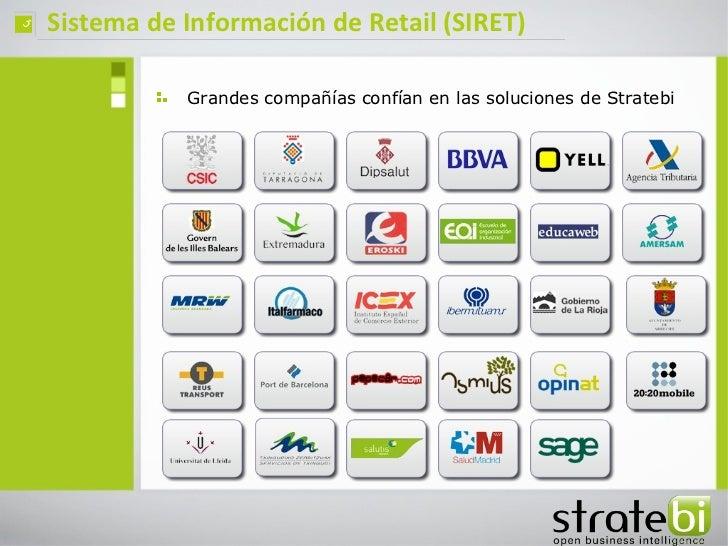 ç   Sistema de Información de Retail (SIRET)               Grandes compañías confían en las soluciones de Stratebi