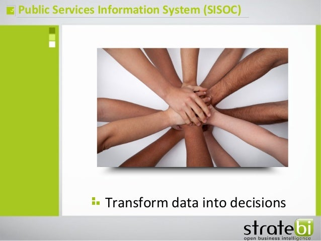 Public Services Information System (SISOC)ç Transform data into decisions