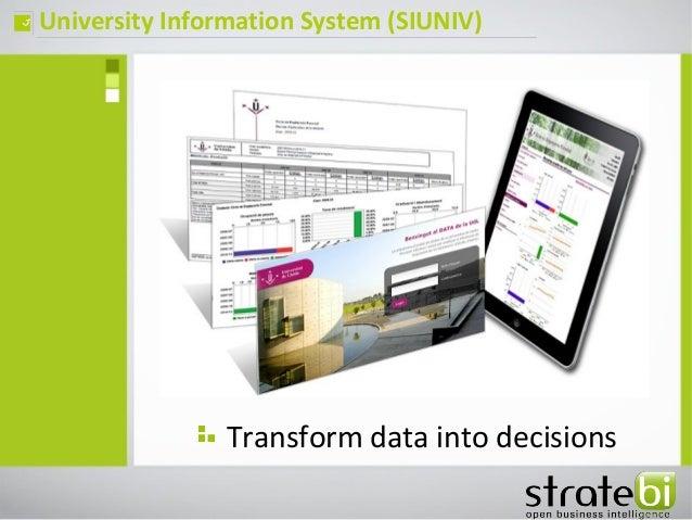 University Information System (SIUNIV)ç Transform data into decisions