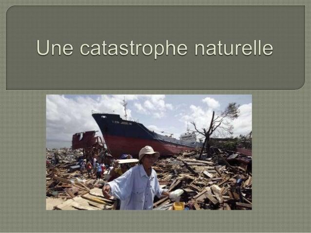  L'incident  du typhon a fait au moins 5000 morts et beaucoup de gens sont portés disparus. C'est un des plus puissants t...