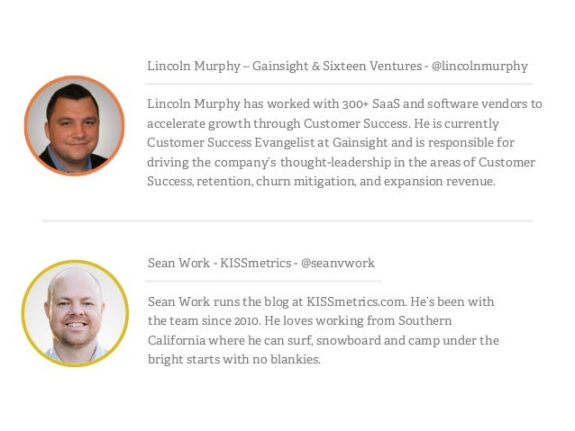 Sean Work - KISSmetrics - @seanvwork Sean Work runs the blog at KISSmetrics.com. He's been with the team since 2010. He lo...