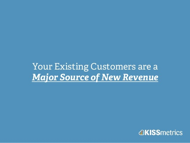 Your Existing Customers are a Major Source of New Revenue