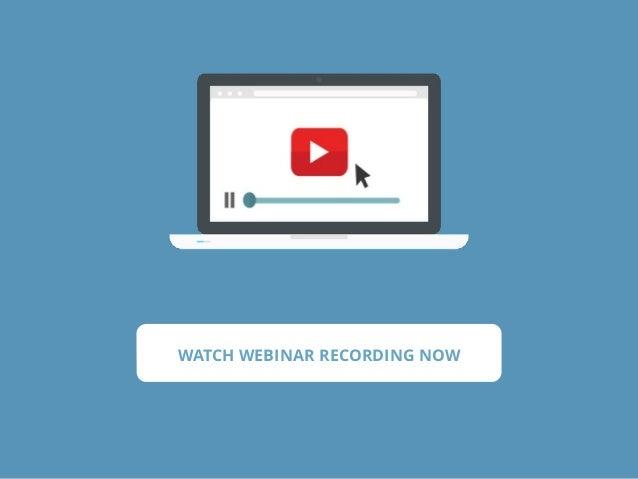 WATCH WEBINAR RECORDING NOW