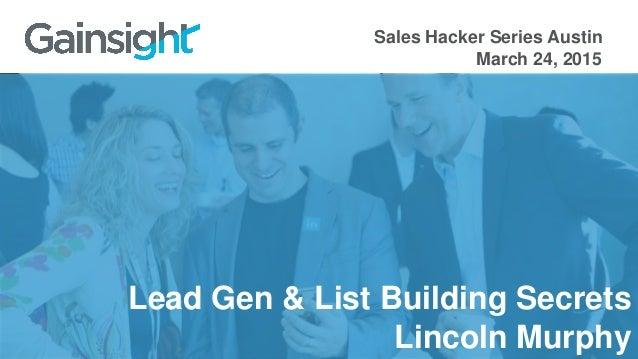 Lead Gen & List Building Secrets Lincoln Murphy Sales Hacker Series Austin March 24, 2015