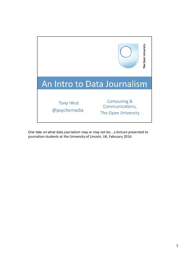 One  take  on  what  data  journalism  may  or  may  not  be…  a  lecture  presented  to   j...