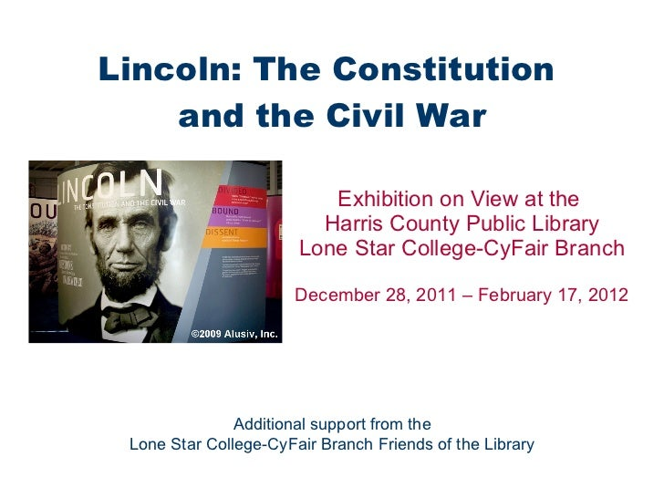 Lincoln: The Constitution  and the Civil War Exhibition on View at the  Harris County Public Library Lone Star College-CyF...