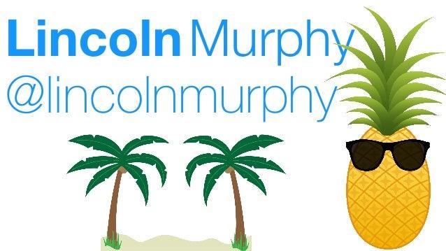 LincolnMurphy @lincolnmurphy
