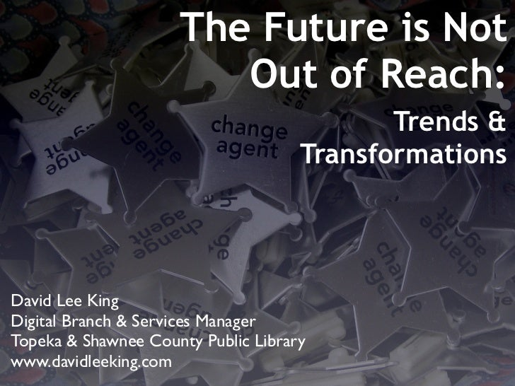 The Future is Not                         Out of Reach:                                             Trends &              ...