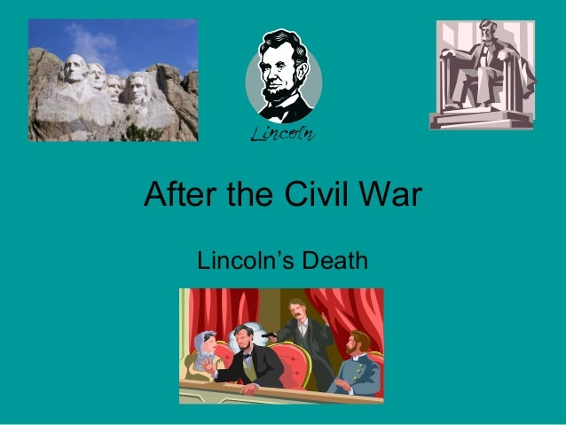 After the Civil War Lincoln's Death