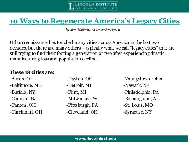 10 Ways to Regenerate America's Legacy Cities by Alan Mallach and Lavea Brachman  Urban renaissance has touched many citie...
