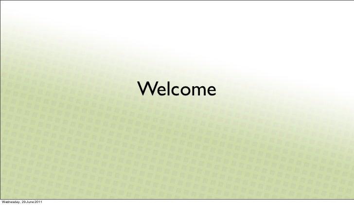 WelcomeWednesday, 29 June 2011