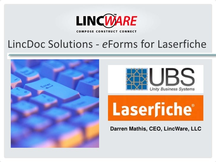 LincDoc Solutions - eForms for Laserfiche                          Darren Mathis, CEO, LincWare, LLC