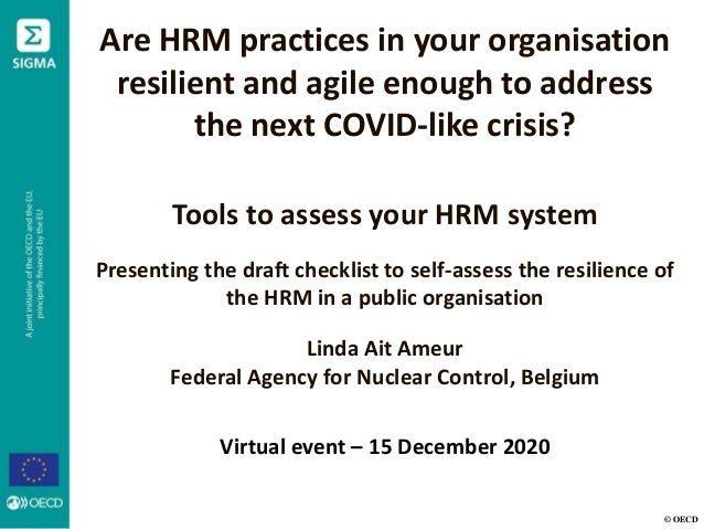© OECD Are HRM practices in your organisation resilient and agile enough to address the next COVID-like crisis? Tools to a...