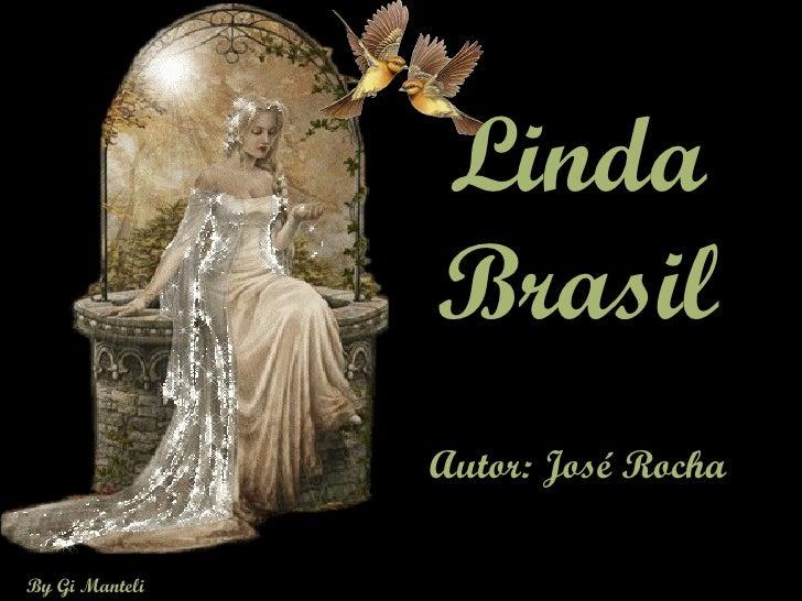 Linda Brasil Autor: José Rocha