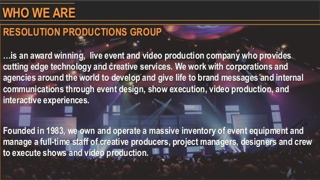 Resolution Productions Group: A Brief Introduction Slide 2