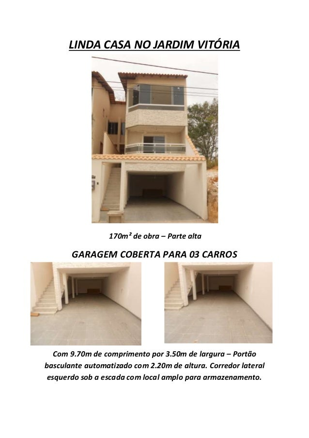 LINDA CASA NO JARDIM VITÓRIA  170m² de obra – Parte alta  GARAGEM COBERTA PARA 03 CARROS  Com 9.70m de comprimento por 3.5...