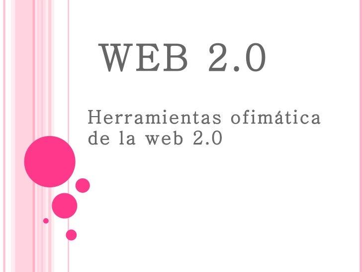 WEB 2.0 Herramientas ofimática de la web 2.0