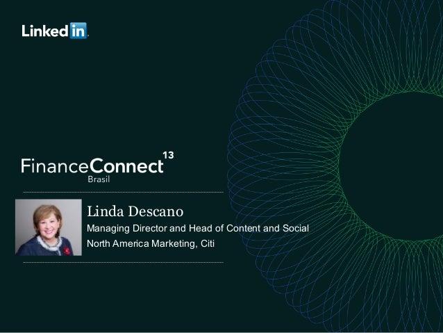 Linda Descano Managing Director and Head of Content and Social North America Marketing, Citi
