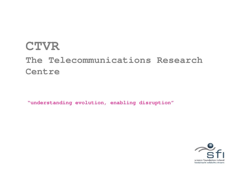 "CTVR The Telecommunications Research Centre   ""understanding evolution, enabling disruption"""