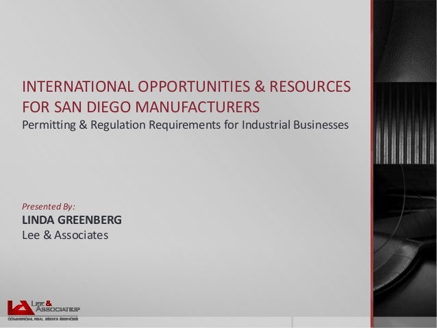 INTERNATIONAL OPPORTUNITIES & RESOURCES FOR SAN DIEGO MANUFACTURERS Permitting & Regulation Requirements for Industrial Bu...