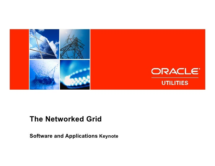 <Insert Picture Here>     The Networked Grid  Software and Applications Keynote