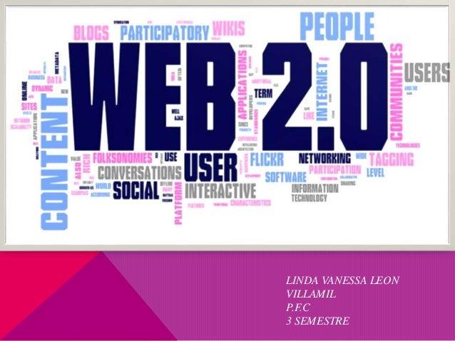 WEB 2.0 LINDA VANESSA LEON VILLAMIL P.F.C 3 SEMESTRE