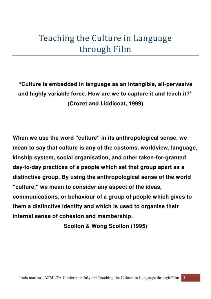"Teaching the Culture in Language <br />through Film<br />""Culture is embedded in language as an intangible, all-pervasive ..."