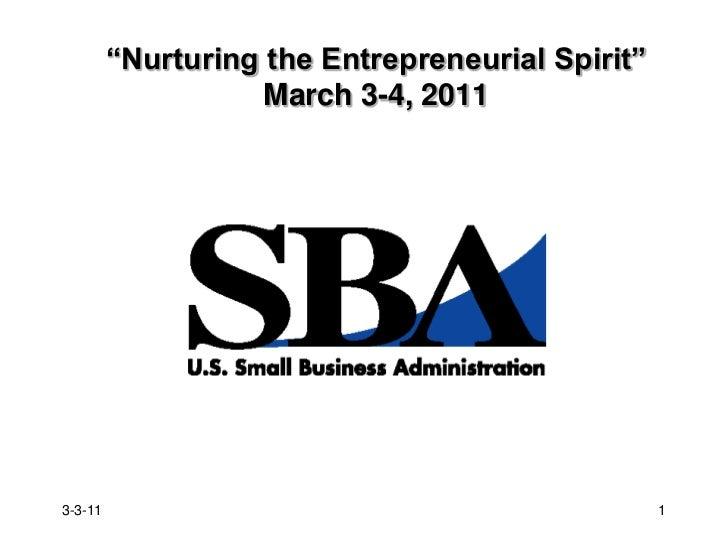 """""""Nurturing the Entrepreneurial Spirit""""March 3-4, 2011<br />3-3-11<br />1<br />"""