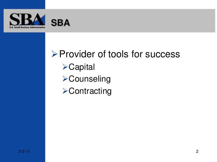 2<br />SBA<br /><ul><li>Provider of tools for success
