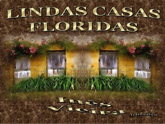 Criação: Inês VieiraMúsica: Casa no Campo  Richard Clayderman. inesdedes@gmail.comwww.mensagensvirtuais.com.br