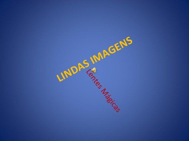LINDAS IMAGENS Lentes Mágicas