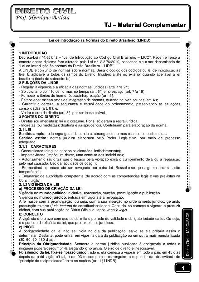 Prof. Henrique Batista TJ – Material Complementar Lei de Introdução às Normas do Direito Brasileiro (LINDB)  Direito Civil...