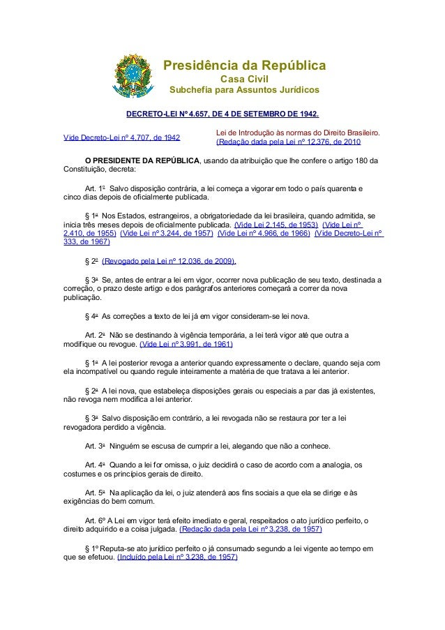 Presidência da República Casa Civil Subchefia para Assuntos Jurídicos DECRETO-LEI Nº 4.657, DE 4 DE SETEMBRO DE 1942. Vide...