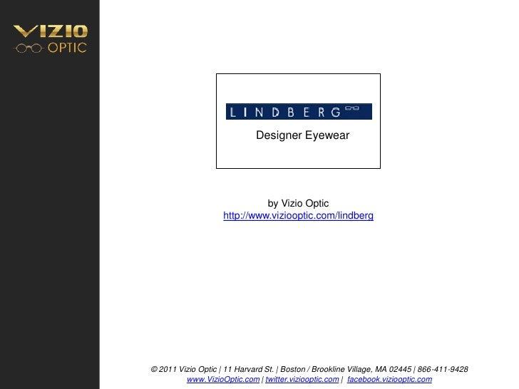 Designer Eyewear                                   by Vizio Optic                     http://www.viziooptic.com/lindberg  ...