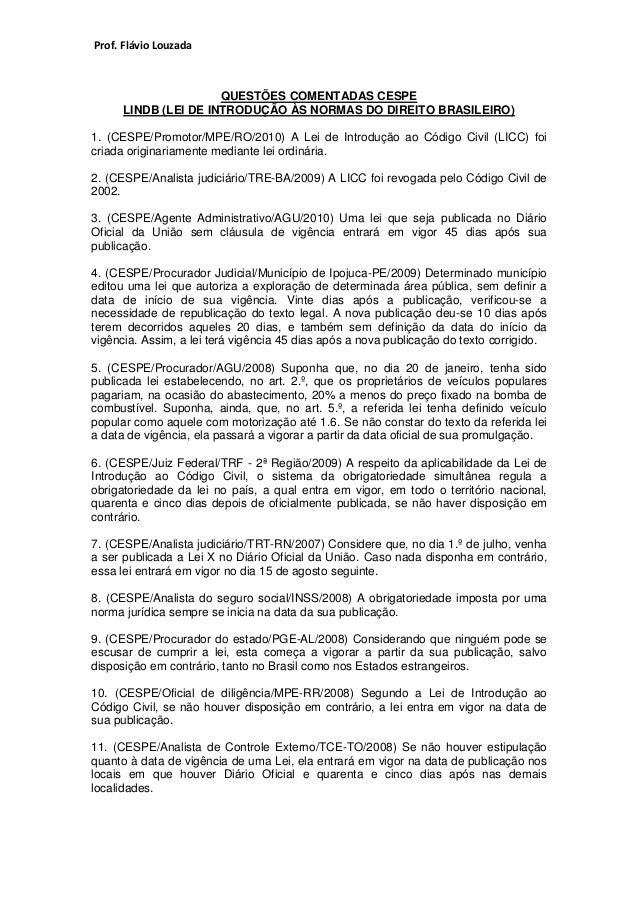 Prof. Flávio Louzada  QUESTÕES COMENTADAS CESPE  LINDB (LEI DE INTRODUÇÃO ÀS NORMAS DO DIREITO BRASILEIRO)  1. (CESPE/Prom...