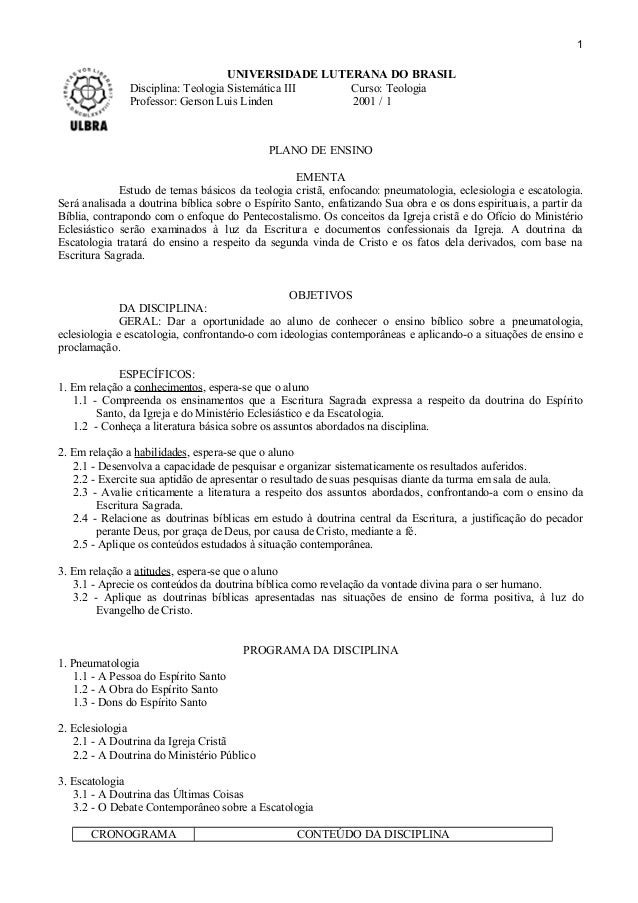 UNIVERSIDADE LUTERANA DO BRASIL Disciplina: Teologia Sistemática III Curso: Teologia Professor: Gerson Luis Linden 2001 / ...