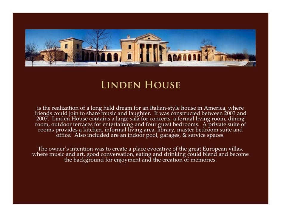 Linden House   istherealizationofalonghelddreamforanItalian‐stylehouseinAmerica,where friendscouldjointo...