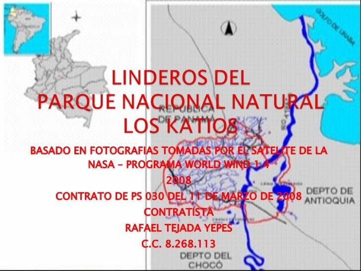 BASADO EN FOTOGRAFIAS TOMADAS POR EL SATELITE DE LA NASA – PROGRAMA WORLD WIND 1.4 2008 CONTRATO DE PS 030 DEL 11 DE MARZO...