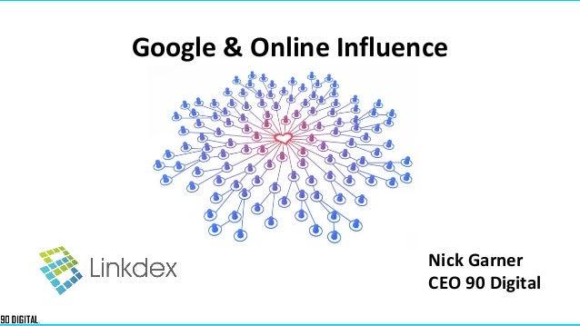 Google & Online Influence  Nick Garner CEO 90 Digital