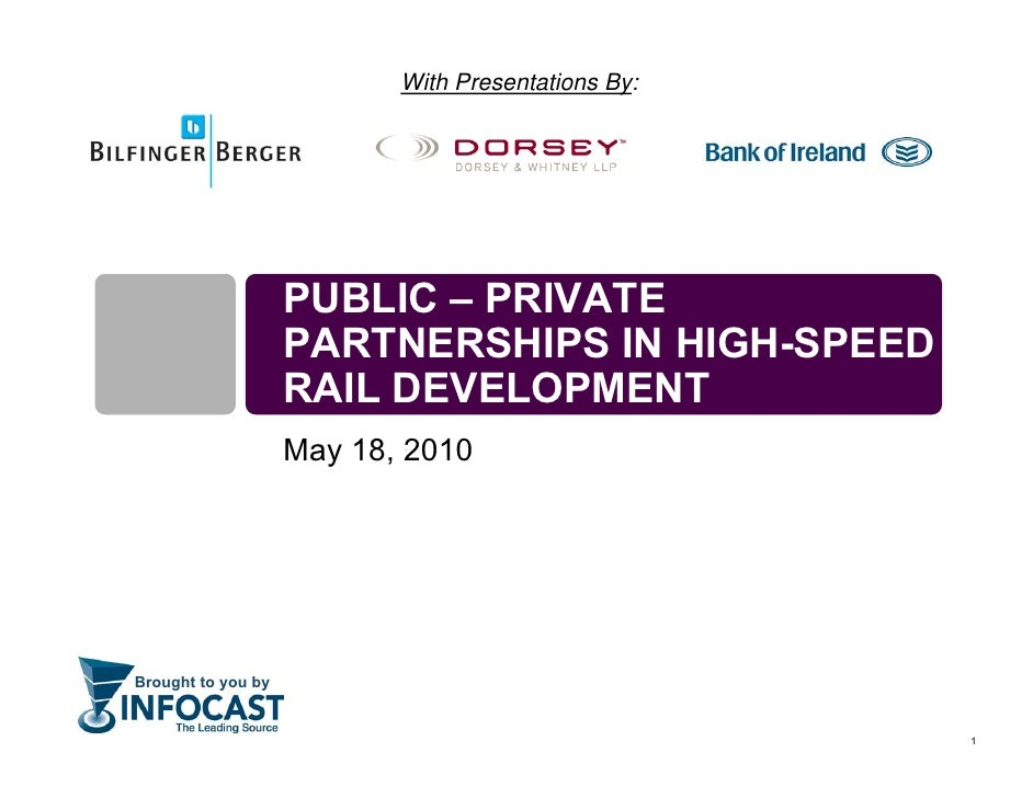 With Presentations By:                         PUBLIC – PRIVATE                     PARTNERSHIPS IN HIGH-SPEED            ...