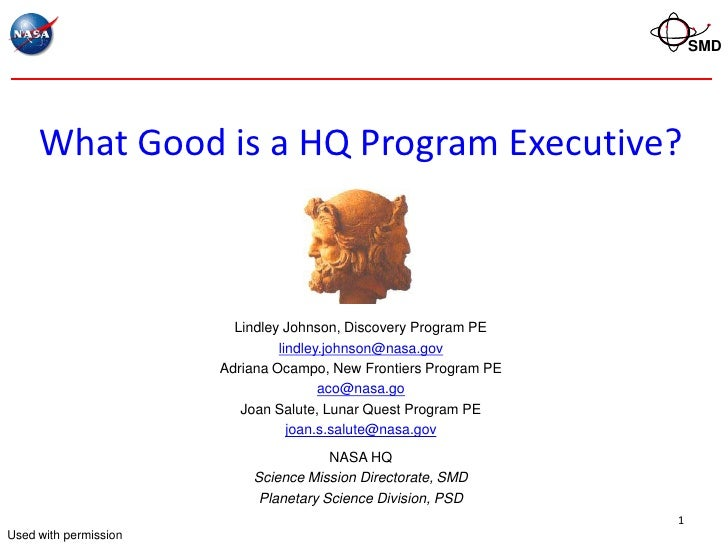 SMD     What Good is a HQ Program Executive?                         Lindley Johnson, Discovery Program PE                ...