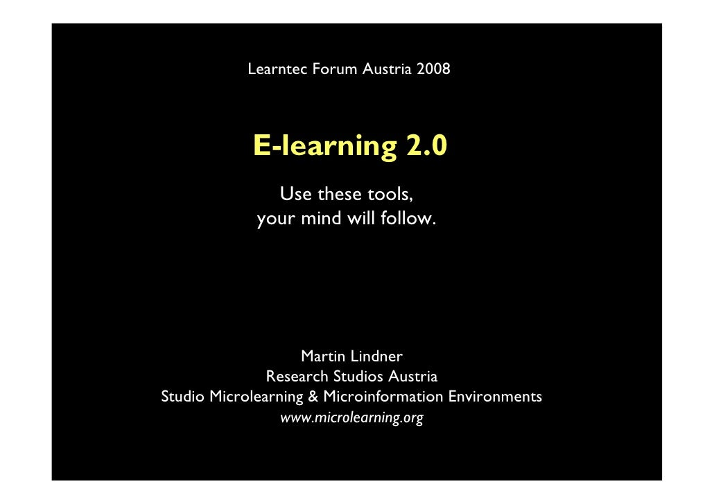Learntec Forum Austria 2008                E-learning 2.0                Use these tools,              your mind will foll...
