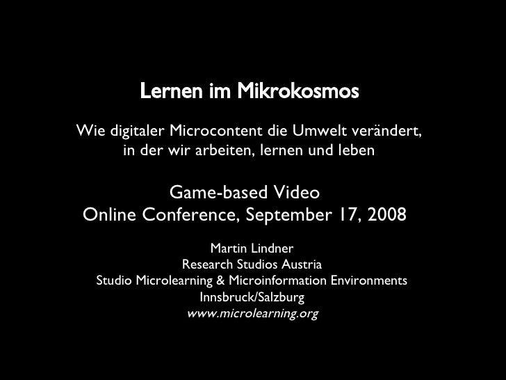 Lernen im Mikrokosmos   Martin Lindner Research Studios Austria Studio Microlearning & Microinformation Environments Innsb...