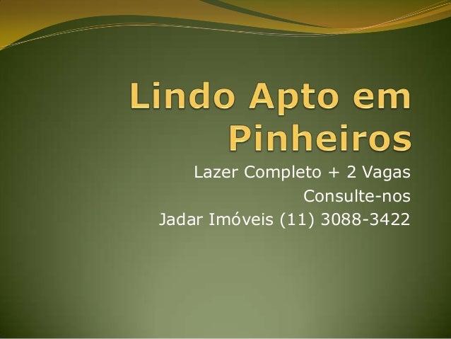 Lazer Completo + 2 Vagas Consulte-nos Jadar Imóveis (11) 3088-3422